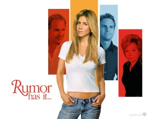 "Jennifer Aniston in, ""Rumor Has It."""