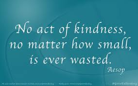 An act of kindness is never wasted or forgotten!