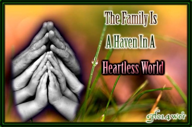 Family is a Safe Haven in a Heartless World
