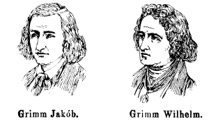 Jacob and Wilhelm Grimm of the Grimm Fairy Tales fame.