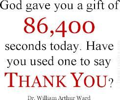 When did you last remember to say a word of thanks?