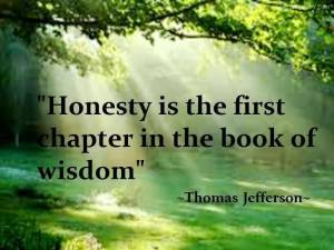 Honesty and Wisdom are synonymous.