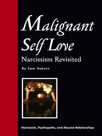 """Malignant Self Love - Narcissism Revisited"""
