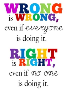 Always do what is right - even if it means standing all alone!