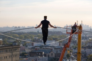 A Tightrope Walker usually has no safety net below him to cushion his fall. Is he afraid? Yes, of course!