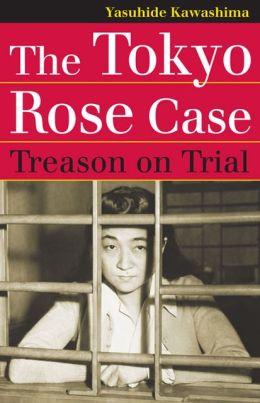 Tokyo Rose - Treason on Trial.