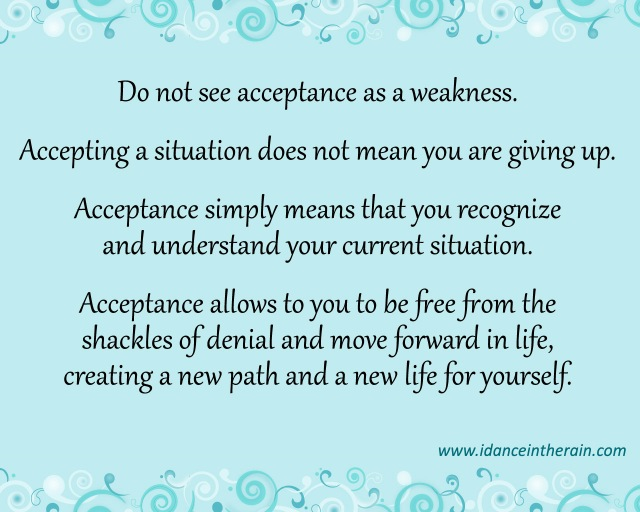 Acceptance is not a sign of weakness.