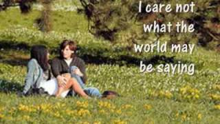 """I care not what the world may be saying...."""
