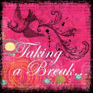 It's Time for  A short Break!