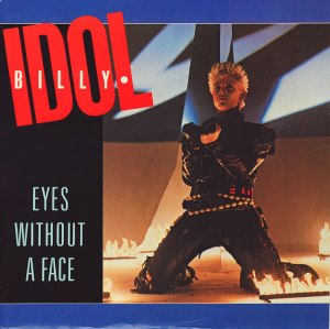 """Eyes without a Face"" - Billy Idol"