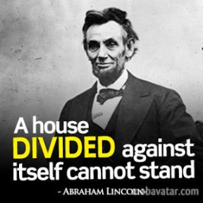 Abraham Lincoln's Quote on a House Divided.