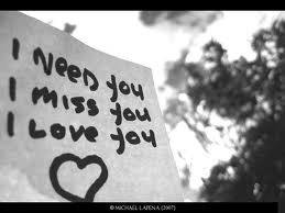 """I need you; I miss you; I love you."""