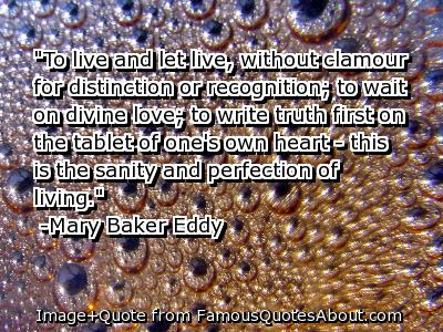 "Quote by Mary Baker Eddy on ""live and let live."""