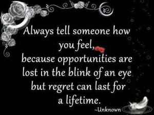 We can all do without our share of regrets, don't you agree with me?