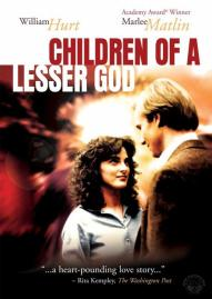 Children of a Lesser God - an overwhelming story of love, despite many odds to the contrary.