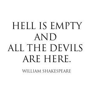 Hell lives on our planet Earth - the bowels of Hell are echoing and empty. EVIL HAS COME TO STAY. IT IS OUR SWORN DUTY TO BANISH IT FROM OUR LIVES, ONCE AND FOR ALL!
