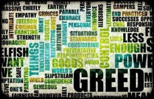 Greed is not good; stop deluding yourself and those around you! It is a curse - it is nothing less than evil.