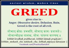 Greed is the Root of all Evil...it is essentially the Road to Hell!