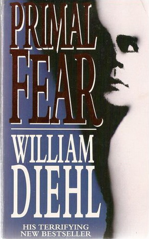 """Primal Fear"" - the novel by William Diehl"