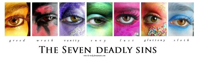 """The Seven Deadly Sins"""