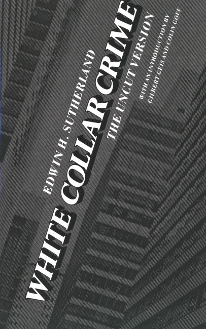 """White Collar Crime - The Uncut Version"" by Edwin Sutherland"
