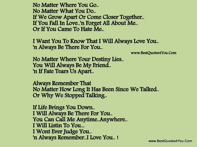 I will be there for you no matter what - for Better or for worse - till death do us part!