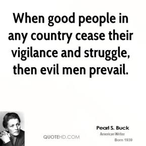 Quote by Pearl S. Buck (Photo Credit: http://www.quotehd.com/quotes/words/Prevail)