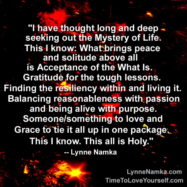 When we truly understand the meaning of the Mysteries of Life, we will understand what gratitude is.