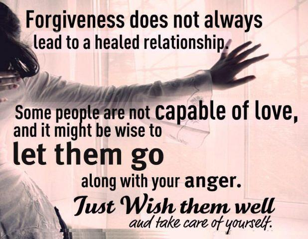 Some people are not capable of love or forgiveness - let them go, with your forgiveness, helps you to get on with your own life.