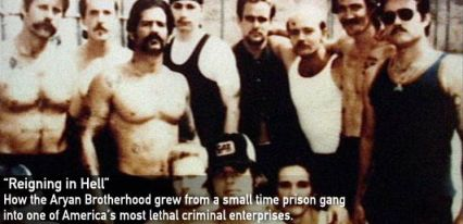 The notorious prison gangs.
