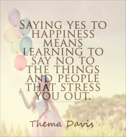 "Saying ""yes"" to happiness is as important as saying ""no"" to what one considers as being wrong and unlawful."