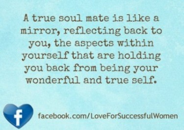 Who is a true soul-mate? (Photo Credit: http://loveforsuccessfulwomen.com/2012/09/true-soulmates-dont-meet-our-every-wish-and-need/)