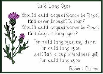 "Auld Lang Syne - ""Should old acquaintances be forgotten?""  Anyone can make walls; but it takes strength of character to build a bridge!"
