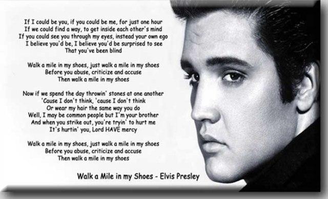 """Walk a Mile in My Shoes"" - Elvis Presley"