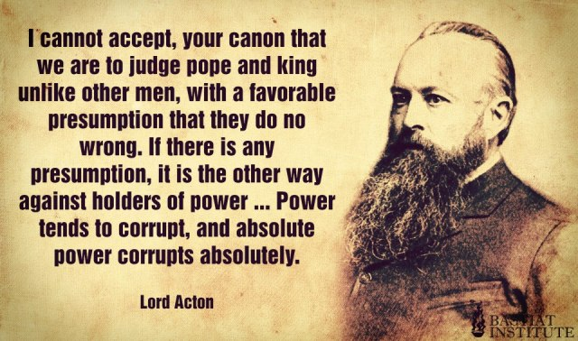A Quote by Acton on Absolute Power.