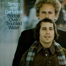 """""""Bridge Over Troubled Water"""" by Simon and Garfunkel"""