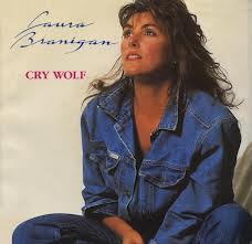 """Cry Wolf"" by Laura Branigan"