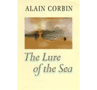 """The Lure of the Sea"" by Alain Corbin"