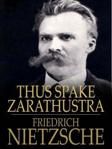 """Thus Spake Zarathustra"" by Friedrich Nietzche"