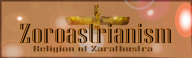 Zoroastrianism or Zarathustrianism - The Religion of the Parsis