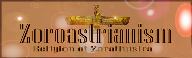 Zoroastrianism or Zarathustrianism - The Religion of the Parsis