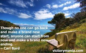 Make a brand-new ending before going on to make a brand-new befinning.