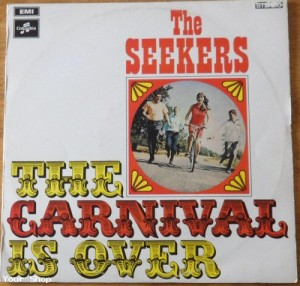 """The Carnival is Over"" by The Seekers"