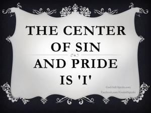 Pride - one of the seven deadly sins.