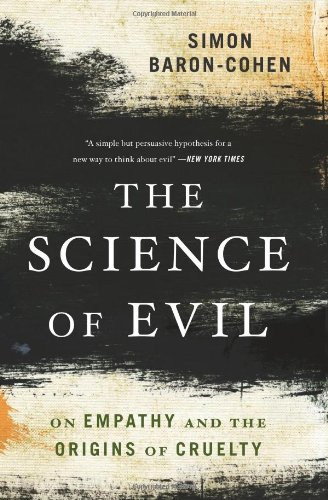 """The Science of Evil"" By Simon Baron-Cohen"