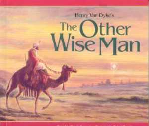 """The Other Wise Man"" by Henry Van Dyke"