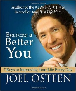 """""""Become A Better You"""" by Joel Osteen"""
