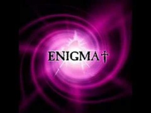 Enigma - the music group that is famous for its enigmatic, 'Gregorian-sounding' and mystical music, with 'catchy' drum beats and  foot-tapping background sounds.