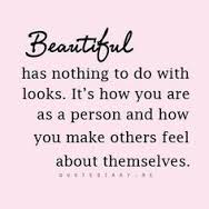 Beautiful people make other people feel good about themselves.
