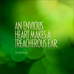 An envious heart makes a treacherous ear.